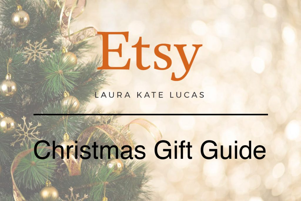 Laura Kate Lucas - Manchester Fashion, Lifestyle and Beauty Blogger | Etsy Christmas Gift Guide - Etsy Christmas Gift Guide